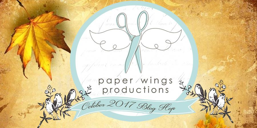 Paper Wings Production October Blog Hop