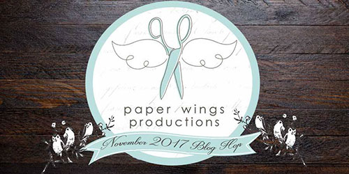 Paper Wings Productions November Blog Hop